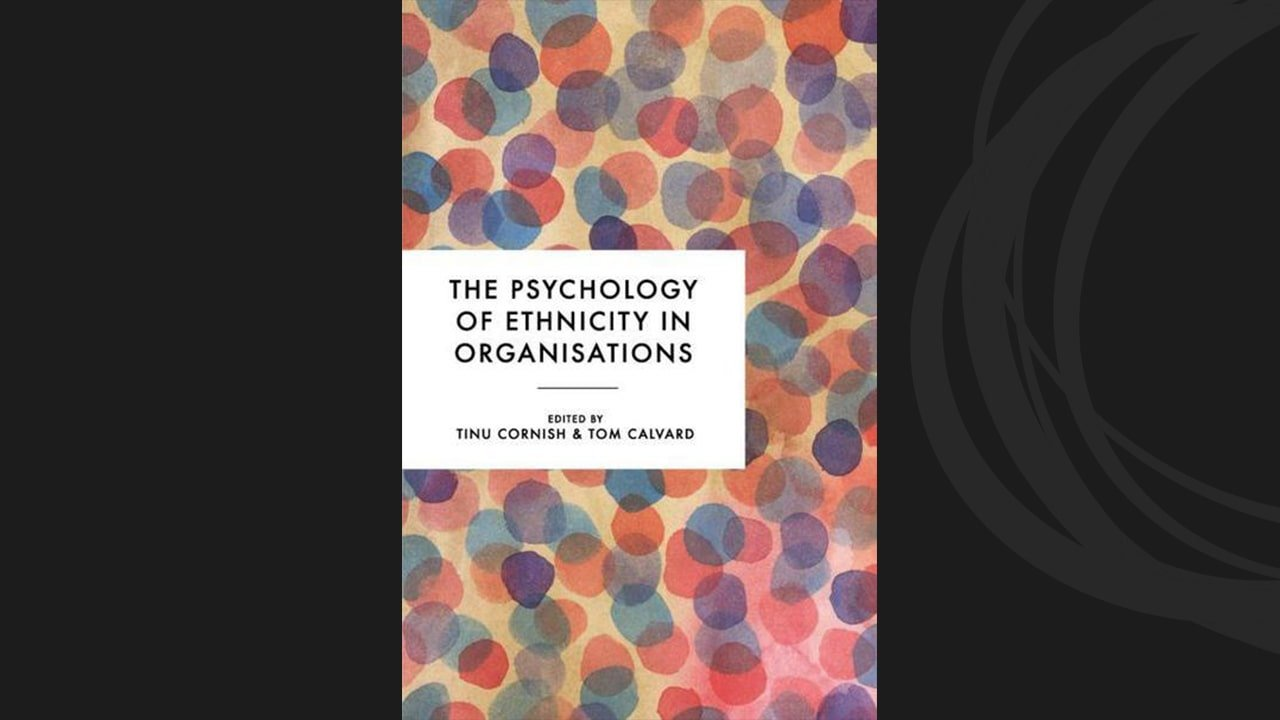 NEW BOOK Launch, The Psychology of Ethnicity in Organisations with CEO, Juliette Alban-Metcalfe as contributing author